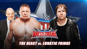 Brock Lesnar.  Dean Ambrose.  A No-Holds-Barred Street Fight.  This could get messy.